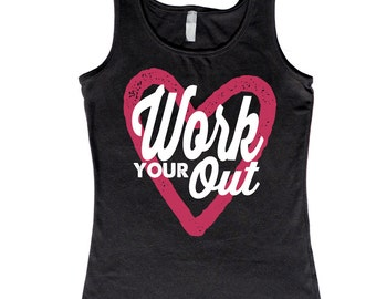 Work Your Heart Out. Workout Tank. Motivational Workout Tank. Fitness Motivation. Run. Running Tank. Fitness.