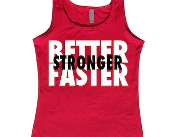 BETTER FASTER STRONGER. Workout Tank. Fitted. Run. Gym. Running Tank. Workout. Work Out. Fitness. Motivation.