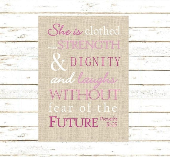 She Is Clothed With Strength And Dignity Canvas: Proverbs 31:25 She Is Clothed With Strength & Dignity. Print