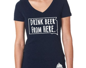 Craft Beer Shirt- South Dakota- SD- Drink Beer From Here- Women's v-neck t-shirt