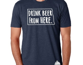 Craft Beer North Dakota- ND- Drink Beer From Here shirt