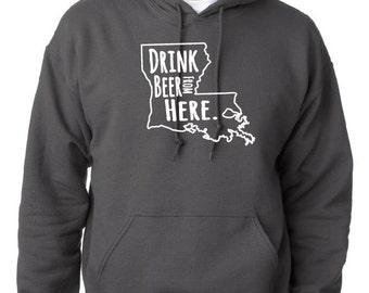 Drink Beer From Here- Louisiana- LA Craft Beer Hoodie