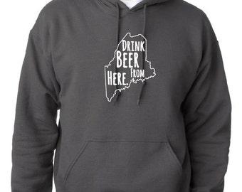 Craft Beer Hoodie- Maine- ME- Drink Beer From Here