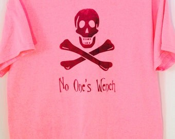 No One's Wench, Feminist Pirate, Skull and Crossbones, Jolly Roger Shirt