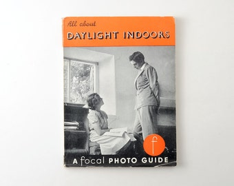 Vintage All About Daylight Indoors - A Focal Photo Guide Manual Book 1950s