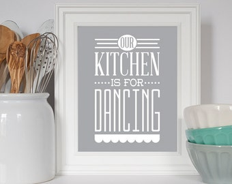 Kitchen Print, Our Kitchen Is For Dancing, Kitchen Decor, Kitchen Typography, Art For Kitchen, Kitchen Quote, Kitchen Decor, Kitchen Poster