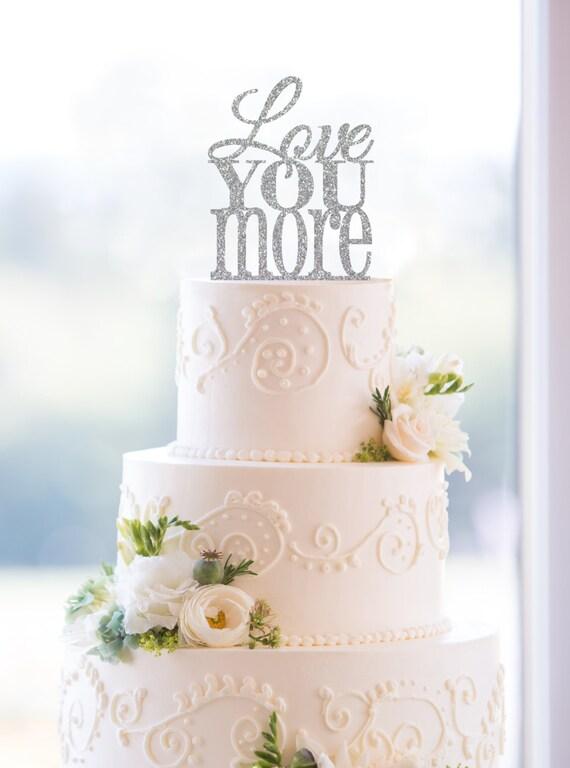 Glitter Love You More Cake Topper – Custom Wedding Cake Topper Available in 17 Glitter Options- (S054)