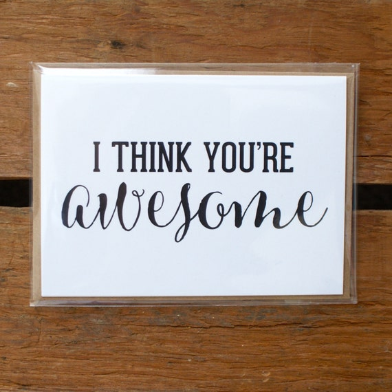 You Re Awesome: I Think You're Awesome Card