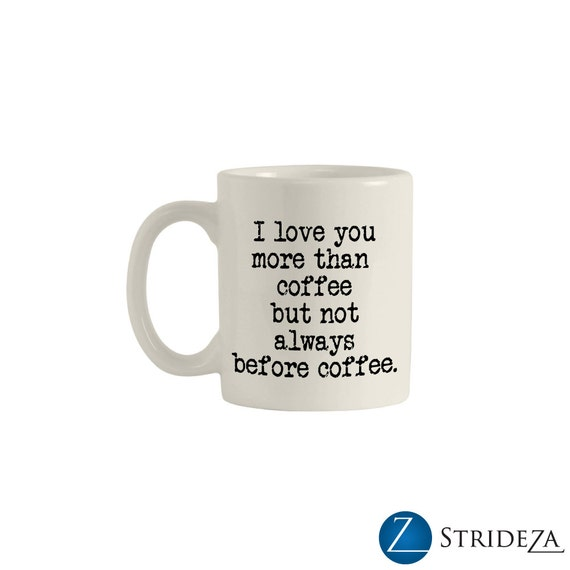 I Love You More Than Coffee: I Love You More Than Coffee Mugs Coffee Mug Custom Mug