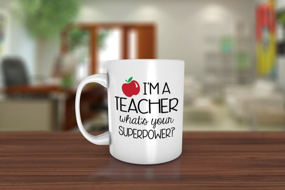 I'm a teacher What's your Superpower mug