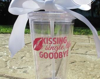 Bachelorette Party Acrylic Tumbler- Kissing the Single Life Goodbye