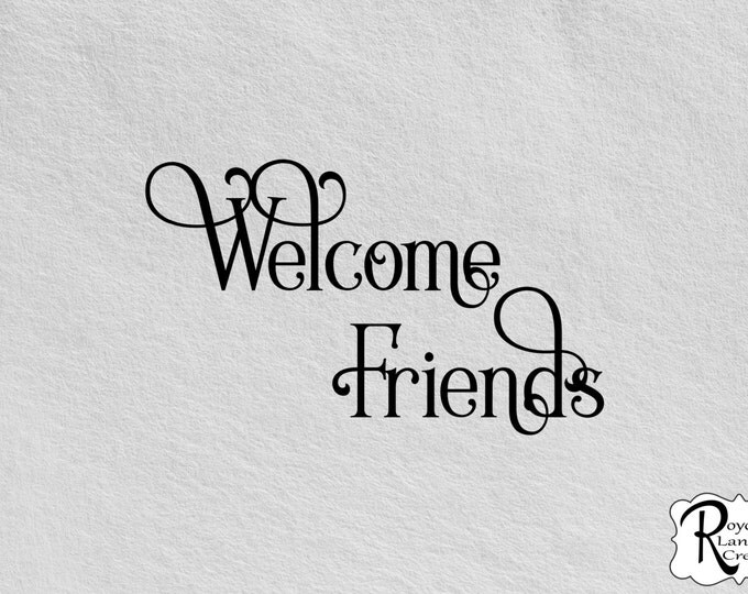 Welcome Sign-Welcome Friends Welcome Decal -Welcome Vinyl Wall Decal -Welcome Decal- Welcome Art- Welcome Decals-Welcome Wall Decal