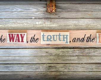 I Am the Way, the Truth, and the Life ~ Reclaimed Wood Christian Scripture Rustic Sign, John 14 6