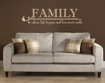 Family - where life begins, and love never ends (Interior & Exterior Available) - Family Wall Design, Home Decor Vinyl, Above the couch