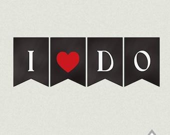 I DO Banner, Printable Wedding Banner, I DO Photo Prop, Wedding Photography Prop, Photography banner, Chalkboard Banner, Printable PDF File