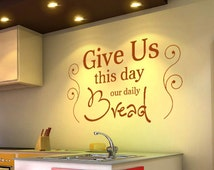 Give Us This Day Our Daily Bread Wall Decal - Kitchen | Matthew 6:11 | Christian Wall Decal