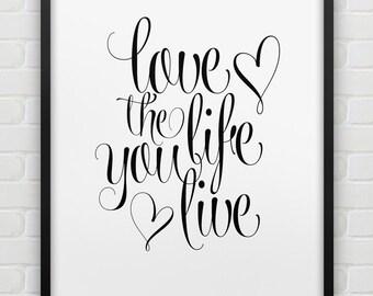 printable 'love the life you live' print // inspirational instant download print // black white home decor // printable wall art