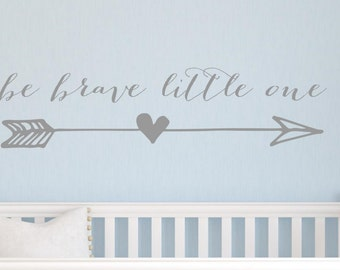 Be Brave Little One Wall Decal quote. Vinyl Decal quote. Nursery Decor. Childrens room Wall Art.