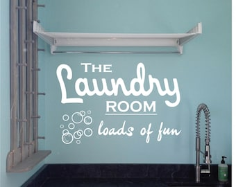 Laundry Room Wall Decal - The Laundry Room Loads of Fun - Laundry Room Wall Quote - Laundry Decal - Laundry Wall Decal - Home Decor