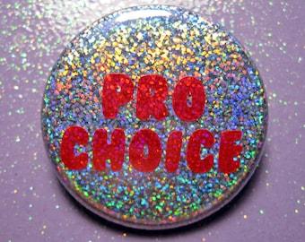 Glitter Holographic Pro Choice feminism pin back button- feminist pin- badge- rainbow hologram