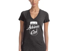 Shine On Mason Jar - Southern Girl Shirt - Hand Screen Printed On V-Neck T-shirt. - Available in Limited Quanity