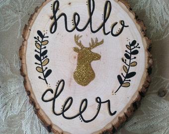 Hello Deer tree stump slice