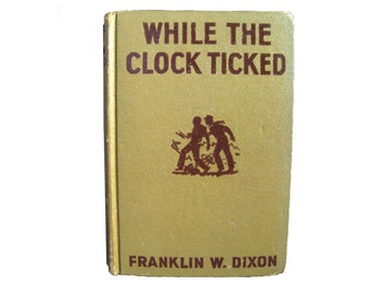 Hardy Boys While The Clock Ticked Vintage Book / 1930s Book / Mystery Book / Childrens Book / Gift Book / Classic Book