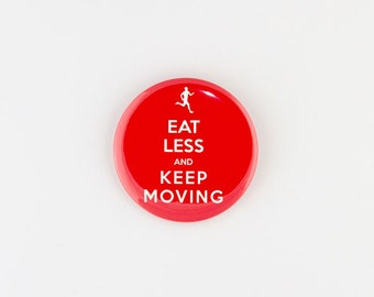 Eat Less, Weight Loss, Motivational Pinback Button or Bottle Opener.