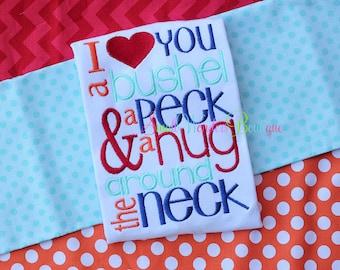 I Love You A Bushel And A Peck And A Hug Around The Neck Embroidered Shirt - Valentines Day Shirt - I Love You Shirt - Kisses - Hug - Love