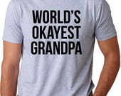 MENS World's Okayest Grandpa T-Shirt funny relatives shirt, welcome to the family, getting old, guys family tshirt, screen printed S-5XL