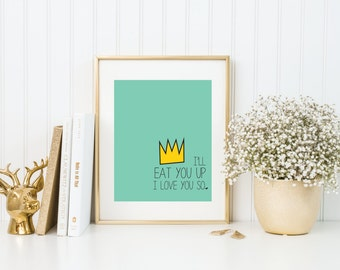 I'll Eat You Up I Love You So | 8x10 | Nursery | Quote Print