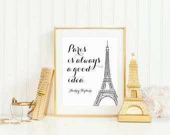 DIGITAL Paris is Always a Good Idea Audrey Hepburn Print, French Nursery Wall Decor, Black White Girl Nursery, Paris Wall Art - ANY SIZE