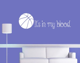 It's in my blood basketball wall decal - sports decals, basketball quotes, sports sayings, weight room decal, sports wall decal, girls room
