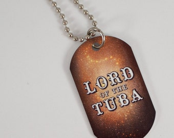 Lord of the Tuba Dog Tag Necklace for Band Geeks