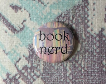 Book Nerd Pinback Button or Magnet