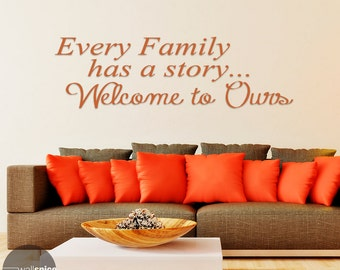 Every Family Has A Story Welcome To Ours Vinyl Wall Decal Sticker