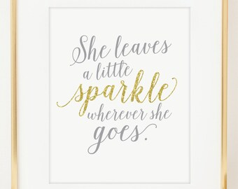 She Leaves A little Sparkle Wherever She Goes Nursery Wall Art. Inspirational Art. Baby Gift. Gold Foil Print. Nursery Decor, Home Decor