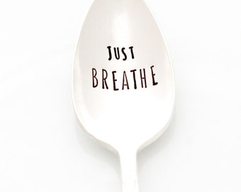 Hand Stamped Spoon. Just Breathe. Stamped tea spoon with inspirational saying. Yoga gift idea.