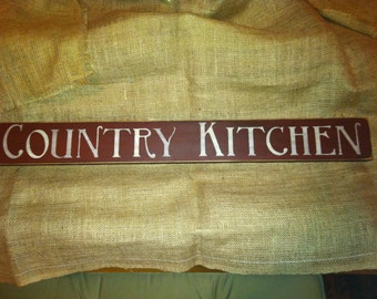 Country Kitchen Sign - Primitive and Country!