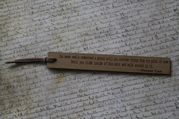 Oak Bookmark Harper Lee To Kill A Mockingbird Quote..you never really understand a person