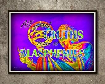 Blasphemies — George Bernard Shaw Quote | 19 x 13 in. Borderless Skepticism Poster / Print