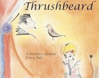 King Thrushbeard a Grimms Fairy Tale