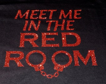 Meet Me In The Red Room Glitter 50 Shades of Gray Shirt