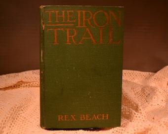 Iron Trail / Rex Beach / A.L. Burt Co. / NY / 1913 / romance / Beach / vintage / vintage fiction / Alaska / trail / iron / book / fiction