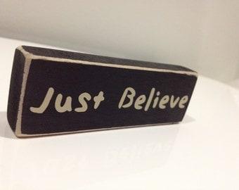 Just Believe. Wood Block Decor.