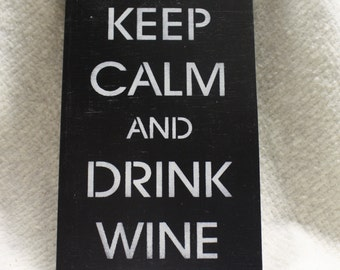 Keep Calm and Drink Wine Wooden Sign