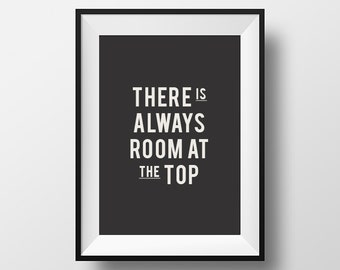 There is always, room at the top, Office Art, Motivational Print, Work Quote, Office Decor, Printable, Typography, Inspirational Quote