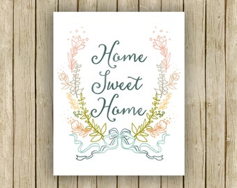 Home Sweet Home printable wall art quote instant download 8 x 10 inspirational art print home decor flowers printable poser