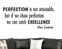 Perfection is not attainable ... Vince Lombardi  Inspirational Motivational Sports Wall Decal Quote