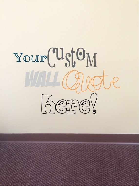 Create your own Custom Vinyl Wall Quote Decal